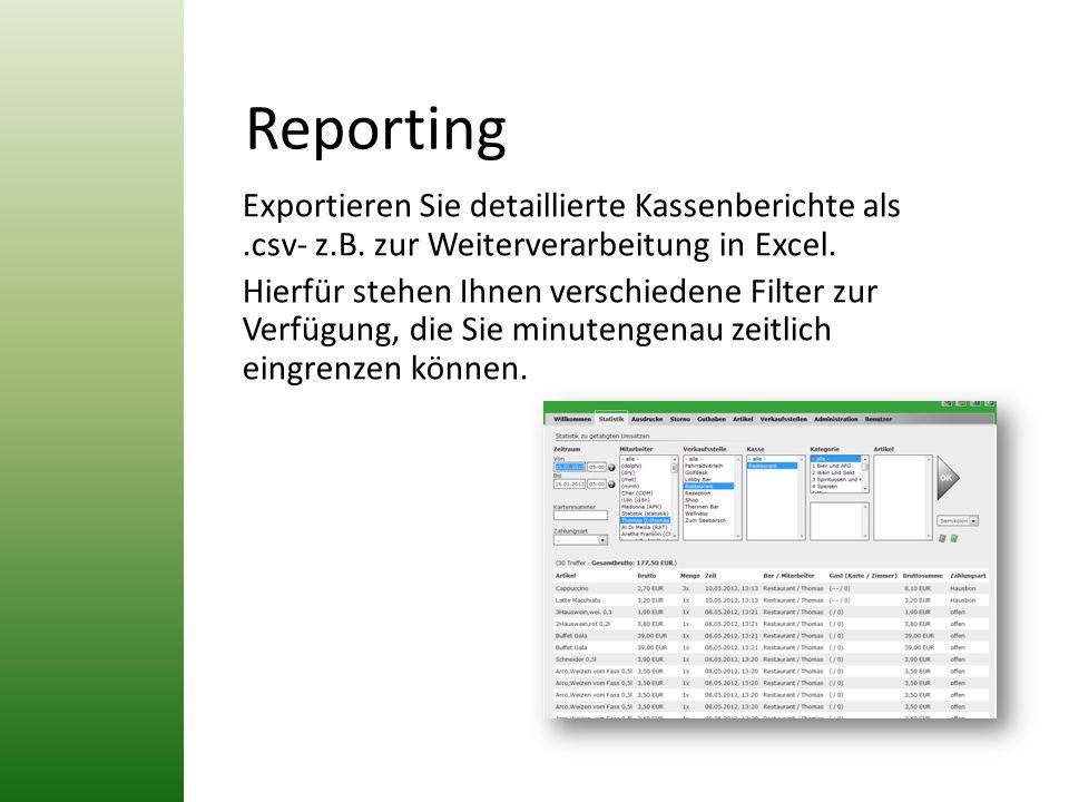 Reporting Exportieren Sie detaillierte Kassenberichte als.csv- z.B. zur Weiterverarbeitung in Excel. Hierfür stehen Ihnen verschiedene Filter zur Verf