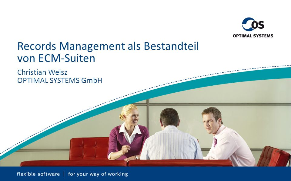 Records Management in ECM-Systemen Fachtagung Records Management, November 2011, Christian Weisz, OPTIMAL SYSTEMS GmbH