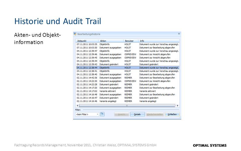 Historie und Audit Trail Fachtagung Records Management, November 2011, Christian Weisz, OPTIMAL SYSTEMS GmbH Akten- und Objekt- information