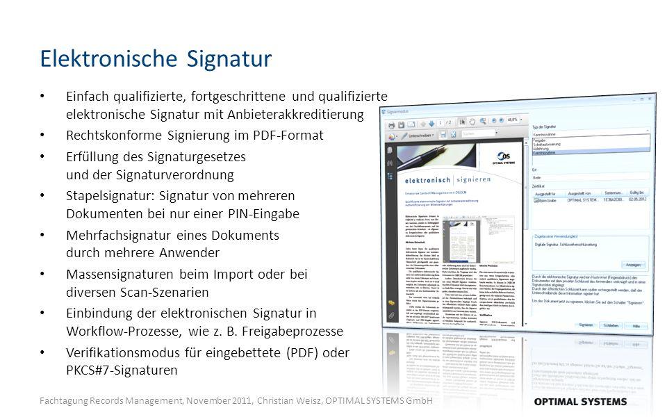 Elektronische Signatur Einfach qualifizierte, fortgeschrittene und qualifizierte elektronische Signatur mit Anbieterakkreditierung Rechtskonforme Signierung im PDF-Format Erfüllung des Signaturgesetzes und der Signaturverordnung Stapelsignatur: Signatur von mehreren Dokumenten bei nur einer PIN-Eingabe Mehrfachsignatur eines Dokuments durch mehrere Anwender Massensignaturen beim Import oder bei diversen Scan-Szenarien Einbindung der elektronischen Signatur in Workflow-Prozesse, wie z.