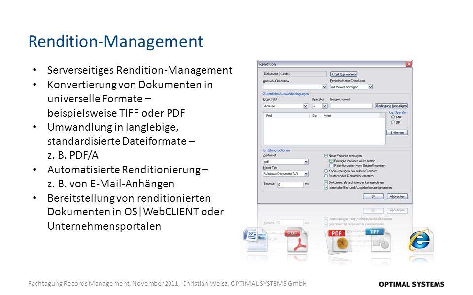 Rendition-Management Fachtagung Records Management, November 2011, Christian Weisz, OPTIMAL SYSTEMS GmbH Serverseitiges Rendition-Management Konvertie