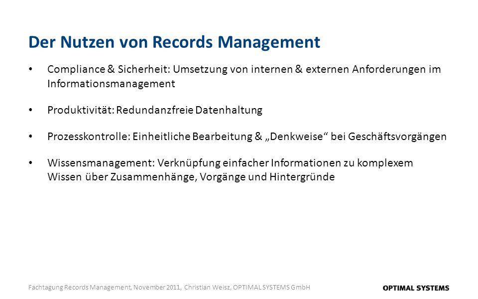 Der Nutzen von Records Management Fachtagung Records Management, November 2011, Christian Weisz, OPTIMAL SYSTEMS GmbH Compliance & Sicherheit: Umsetzu