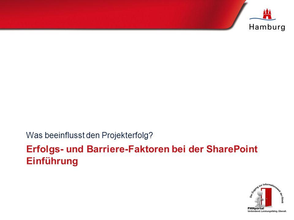 Erfolgs- und Barriere-Faktoren bei der SharePoint Einführung Was beeinflusst den Projekterfolg?