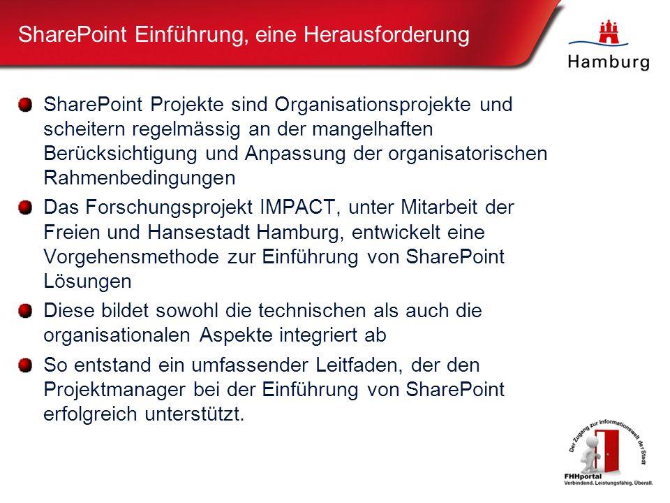 SharePoint Einführung, eine Herausforderung SharePoint Projekte sind Organisationsprojekte und scheitern regelmässig an der mangelhaften Berücksichtigung und Anpassung der organisatorischen Rahmenbedingungen Das Forschungsprojekt IMPACT, unter Mitarbeit der Freien und Hansestadt Hamburg, entwickelt eine Vorgehensmethode zur Einführung von SharePoint Lösungen Diese bildet sowohl die technischen als auch die organisationalen Aspekte integriert ab So entstand ein umfassender Leitfaden, der den Projektmanager bei der Einführung von SharePoint erfolgreich unterstützt.