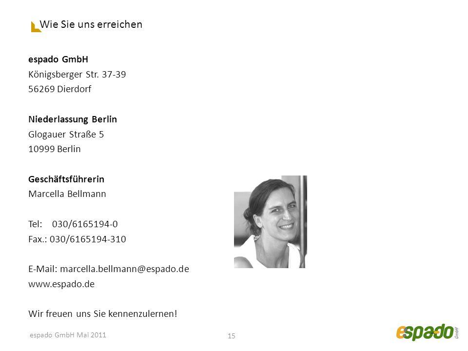 Wie Sie uns erreichen espado GmbH Königsberger Str. 37-39 56269 Dierdorf Niederlassung Berlin Glogauer Straße 5 10999 Berlin Geschäftsführerin Marcell