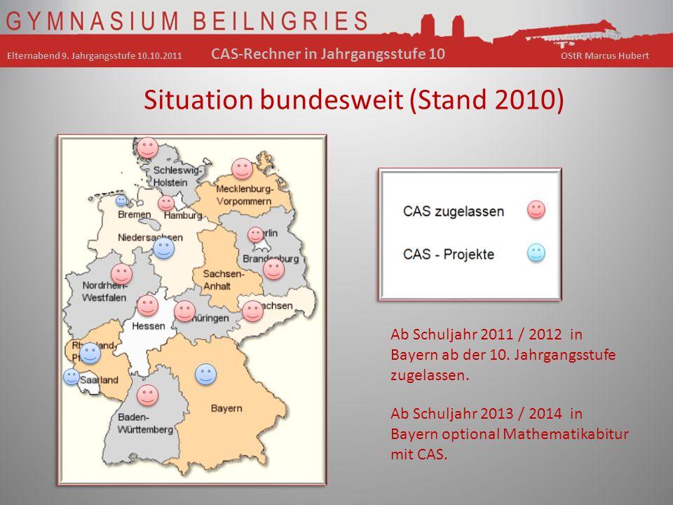 Situation bundesweit (Stand 2010) Ab Schuljahr 2011 / 2012 in Bayern ab der 10.