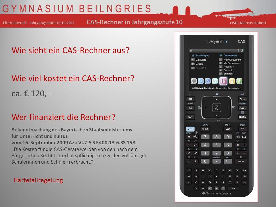 Wie sieht ein CAS-Rechner aus? Wie viel kostet ein CAS-Rechner? ca. 120,-- Bekanntmachung des Bayerischen Staatsministeriums für Unterricht und Kultus