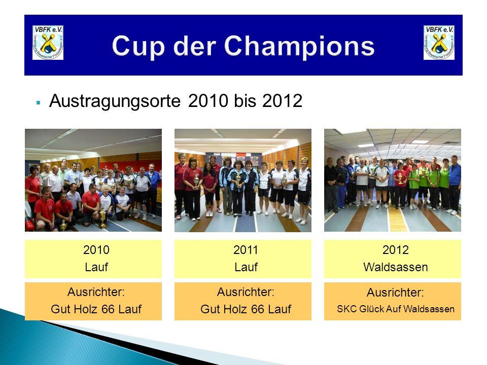 Austragungsorte 2010 bis 2012 2010 Lauf 2011 Lauf 2012 Waldsassen Ausrichter: Gut Holz 66 Lauf Ausrichter: Gut Holz 66 Lauf Ausrichter: SKC Glück Auf
