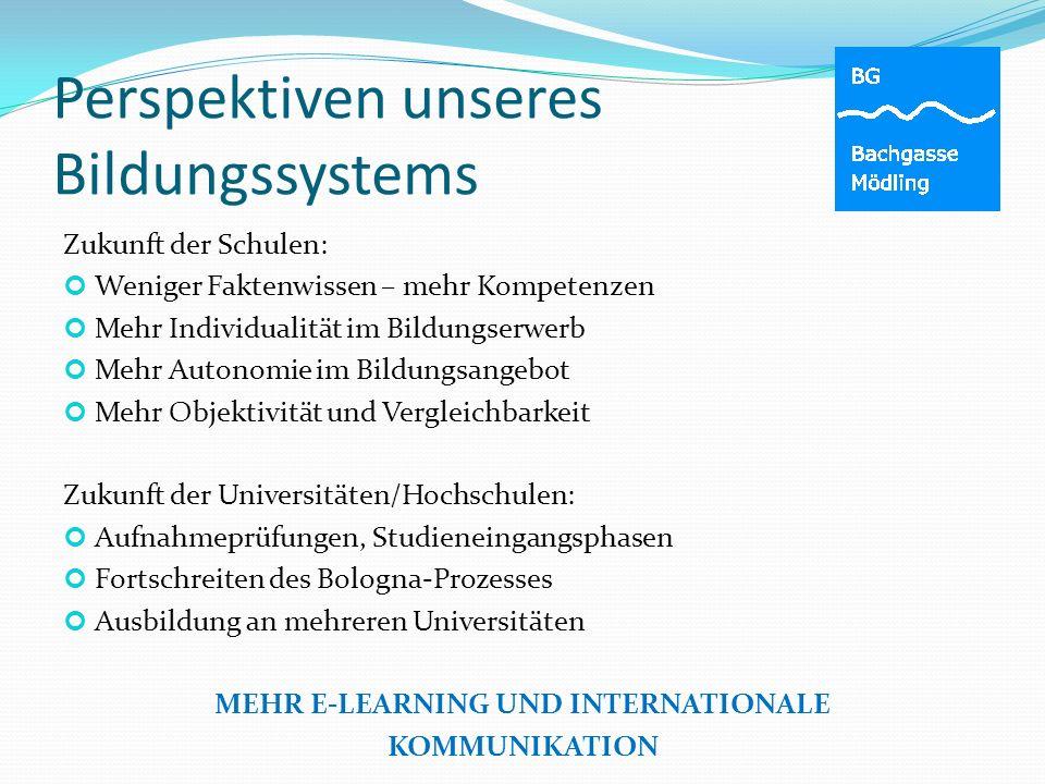 Perspektiven unseres Bildungssystems Zukunft der Schulen: Weniger Faktenwissen – mehr Kompetenzen Mehr Individualität im Bildungserwerb Mehr Autonomie
