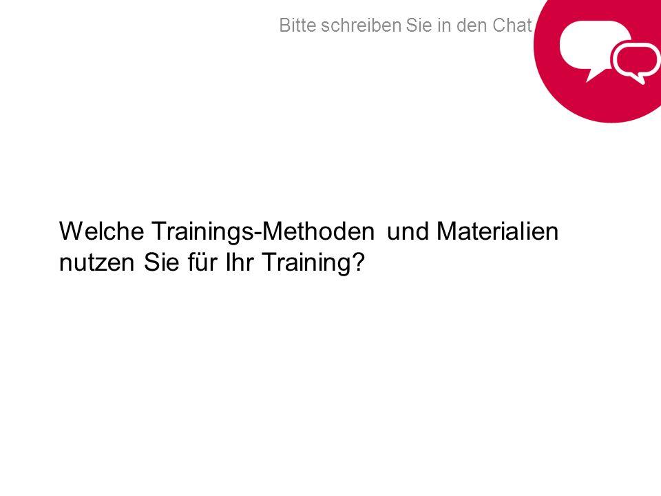 Welche Trainings-Methoden und Materialien nutzen Sie für Ihr Training? Bitte schreiben Sie in den Chat