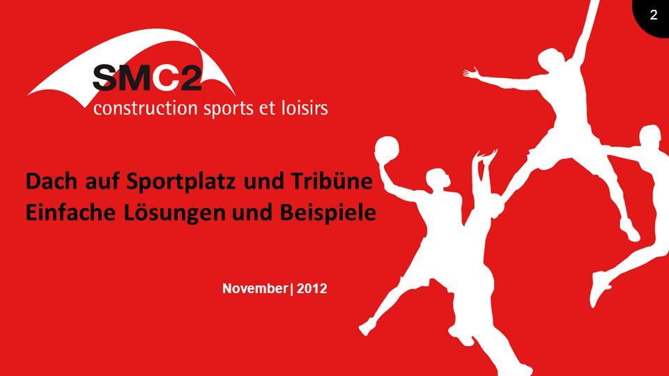 2 Dach auf Sportplatz und Tribüne Einfache Lösungen und Beispiele November | 2012