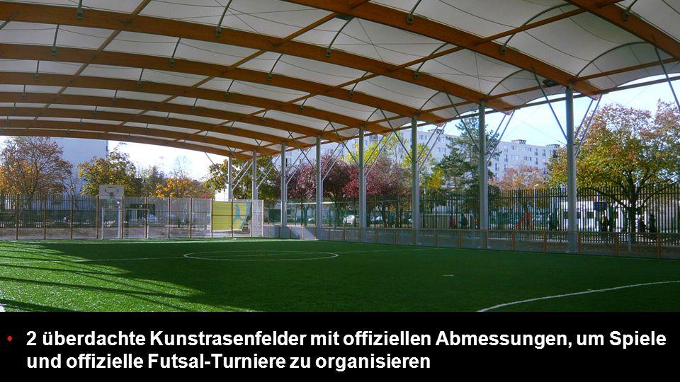 22 2 überdachte Kunstrasenfelder mit offiziellen Abmessungen, um Spiele und offizielle Futsal-Turniere zu organisieren