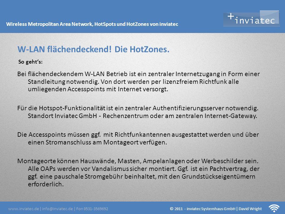 Fehmarn Hotsots W-LAN flächendeckend! Die HotZones. Bei flächendeckendem W-LAN Betrieb ist ein zentraler Internetzugang in Form einer Standleitung not