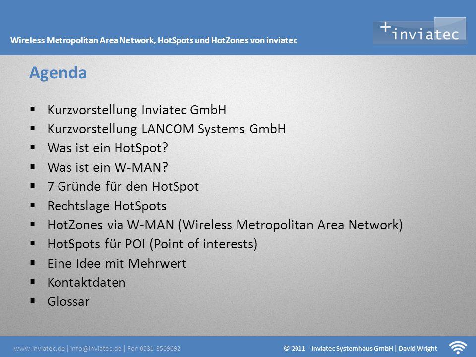 Fehmarn Hotsots Kurzvorstellung Inviatec GmbH Kurzvorstellung LANCOM Systems GmbH Was ist ein HotSpot? Was ist ein W-MAN? 7 Gründe für den HotSpot Rec