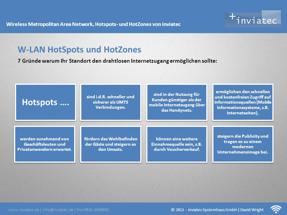 Fehmarn Hotsots Hotspots …. sind i.d.R. schneller und sicherer als UMTS Verbindungen. sind in der Nutzung für Kunden günstiger als der mobile Internet