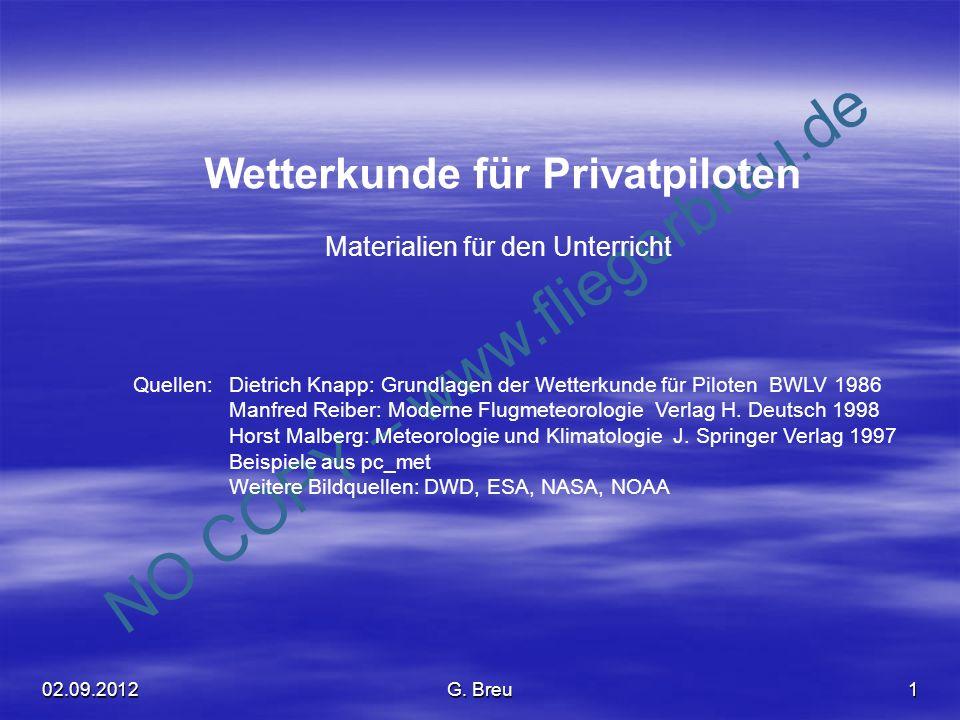 NO COPY – www.fliegerbreu.de 1 Wetterkunde für Privatpiloten Materialien für den Unterricht Quellen:Dietrich Knapp: Grundlagen der Wetterkunde für Pil