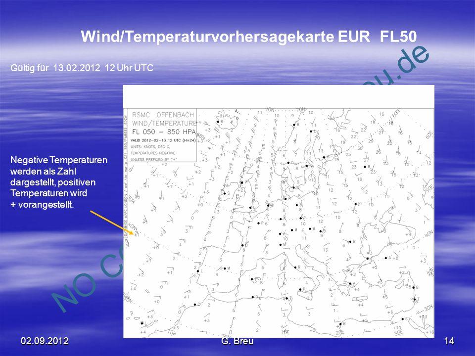 NO COPY – www.fliegerbreu.de 14 Wind/Temperaturvorhersagekarte EUR FL50 Gültig für 13.02.2012 12 Uhr UTC Negative Temperaturen werden als Zahl dargest