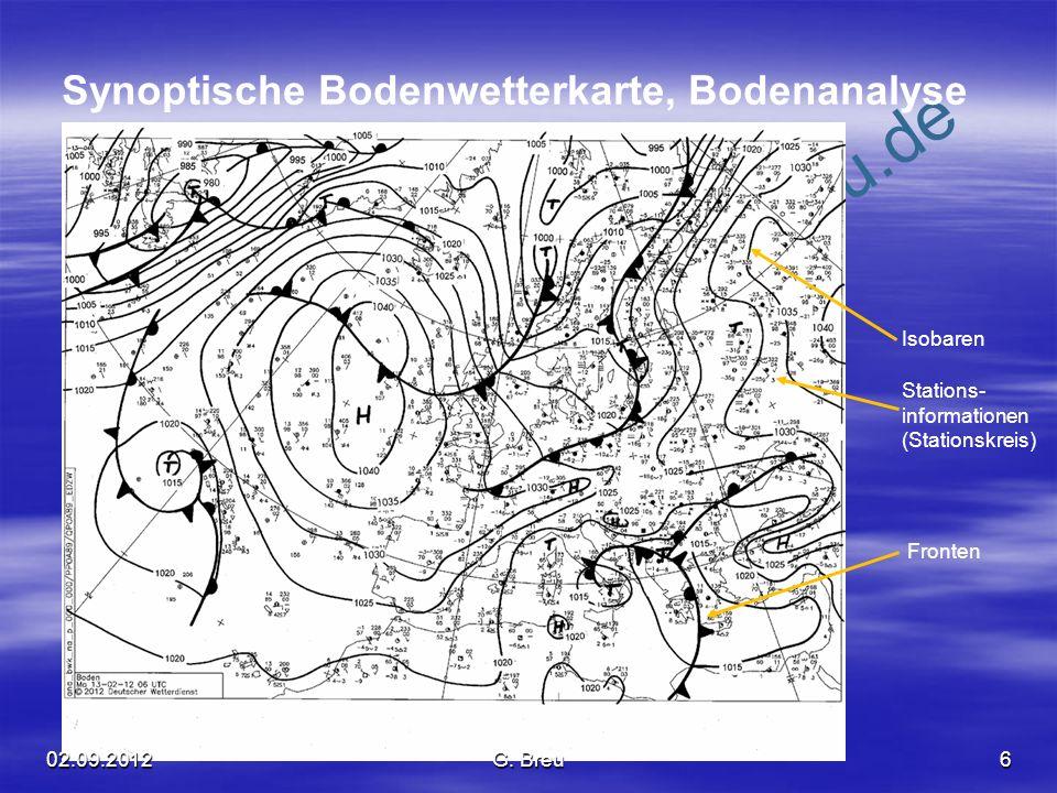 NO COPY – www.fliegerbreu.de 6 Synoptische Bodenwetterkarte, Bodenanalyse Isobaren Stations- informationen (Stationskreis) Fronten 02.09.2012G. Breu