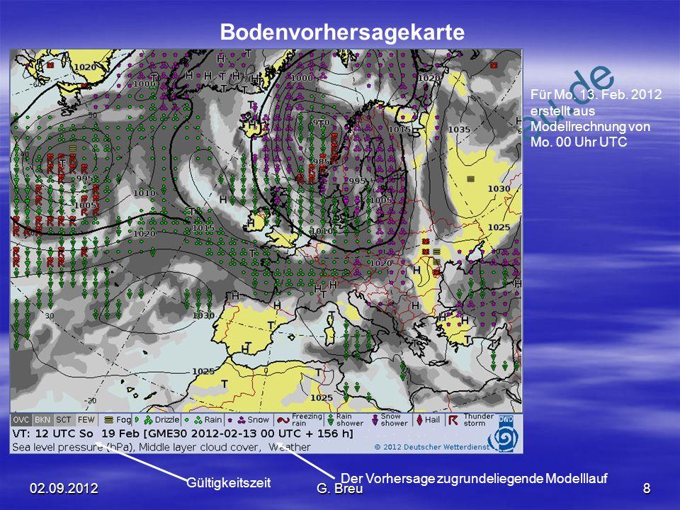 NO COPY – www.fliegerbreu.de 8 Bodenvorhersagekarte Gültigkeitszeit Der Vorhersage zugrundeliegende Modelllauf Für Mo. 13. Feb. 2012 erstellt aus Mode