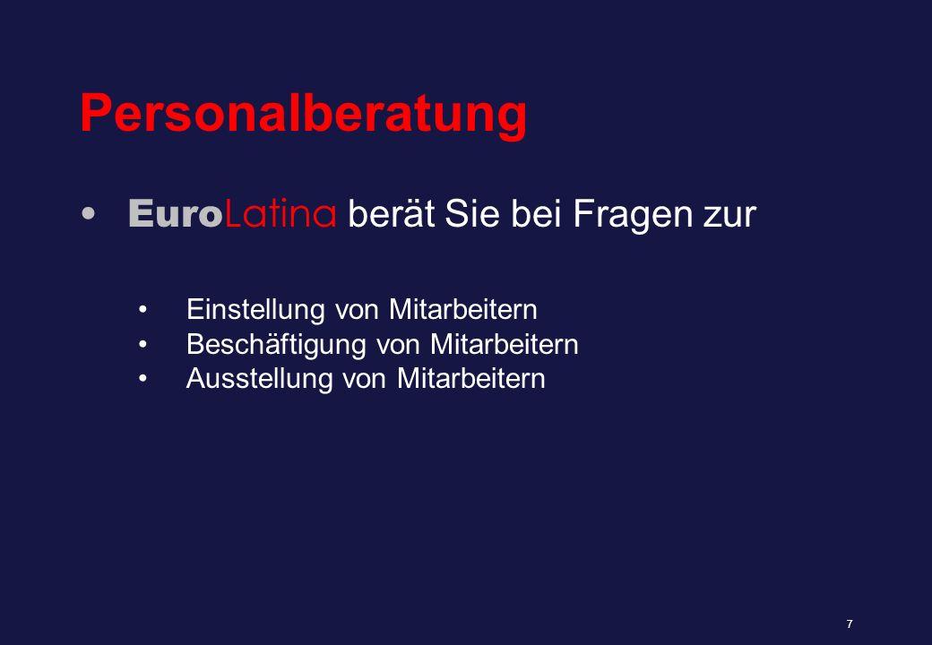 Personalberatung Euro Latina berät Sie bei Fragen zur 7 Einstellung von Mitarbeitern Beschäftigung von Mitarbeitern Ausstellung von Mitarbeitern