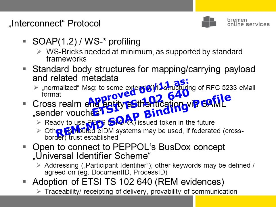 August 201OSCI Transport, Kontext EU-Standardisierung9 Body: REMDispatch and according structuring and terms of RFC 5322