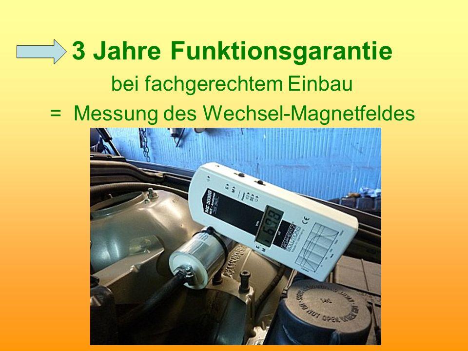 3 Jahre Funktionsgarantie bei fachgerechtem Einbau = Messung des Wechsel-Magnetfeldes