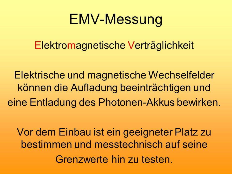 EMV-Messung Elektromagnetische Verträglichkeit Elektrische und magnetische Wechselfelder können die Aufladung beeinträchtigen und eine Entladung des P