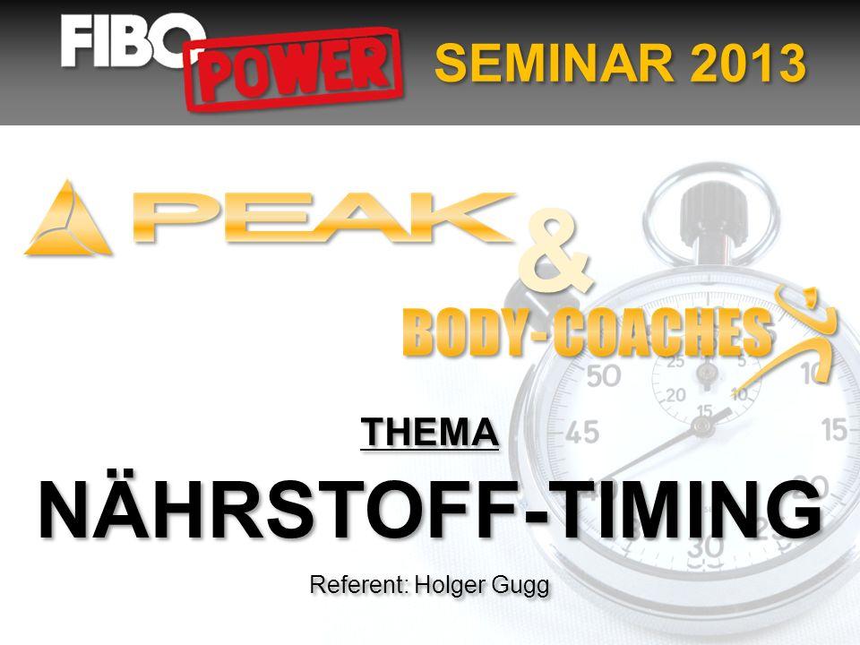 SEMINAR 2013 THEMA NÄHRSTOFF-TIMING Referent: Holger Gugg THEMA NÄHRSTOFF-TIMING Referent: Holger Gugg & &
