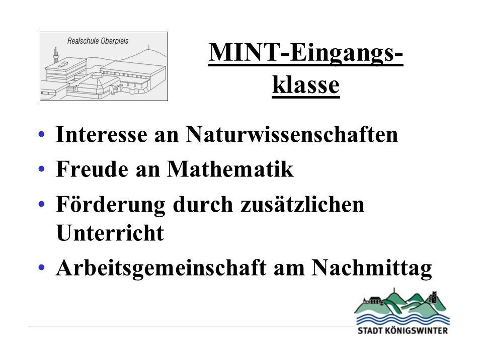 MINT-Eingangs- klasse Interesse an Naturwissenschaften Freude an Mathematik Förderung durch zusätzlichen Unterricht Arbeitsgemeinschaft am Nachmittag