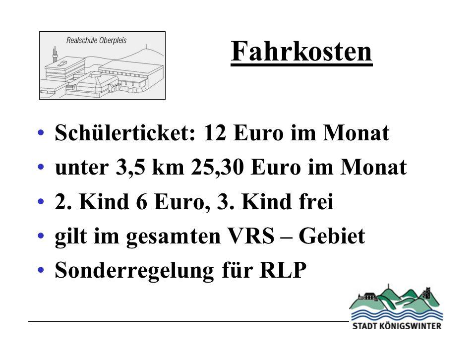 Fahrkosten Schülerticket: 12 Euro im Monat unter 3,5 km 25,30 Euro im Monat 2.