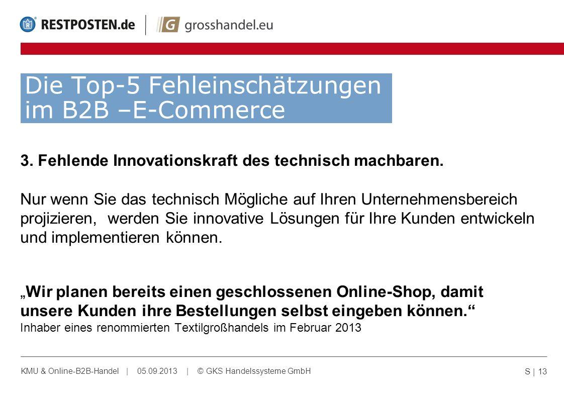 Die Top-5 Fehleinschätzungen im B2B –E-Commerce 3. Fehlende Innovationskraft des technisch machbaren. Nur wenn Sie das technisch Mögliche auf Ihren Un