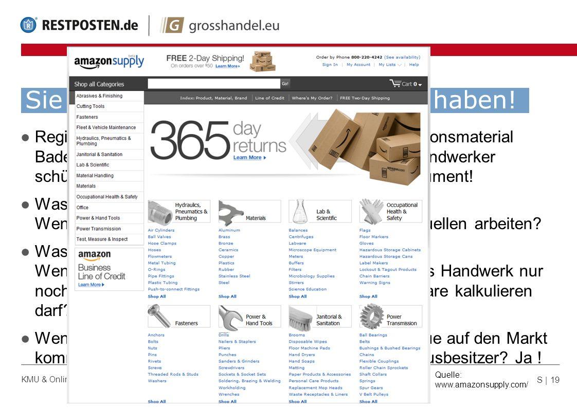 Sie sollten Angst vor der Zukunft haben! S | 19 KMU & Online-B2B-Handel | 05.09.2013 | © GKS Handelssysteme GmbH Regionale Großhandlungen für Elektroa
