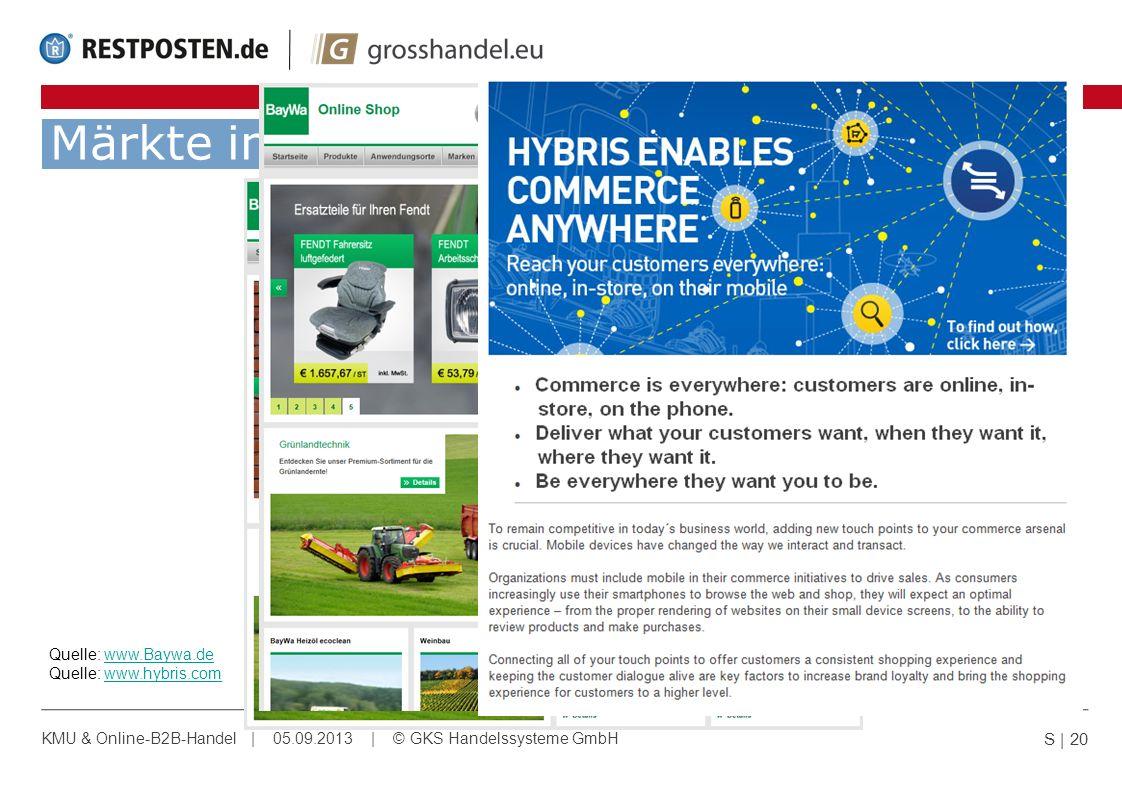 Märkte in Bewegung! S | 20 KMU & Online-B2B-Handel | 05.09.2013 | © GKS Handelssysteme GmbH Quelle: www.Baywa.de Quelle: www.hybris.comwww.Baywa.dewww