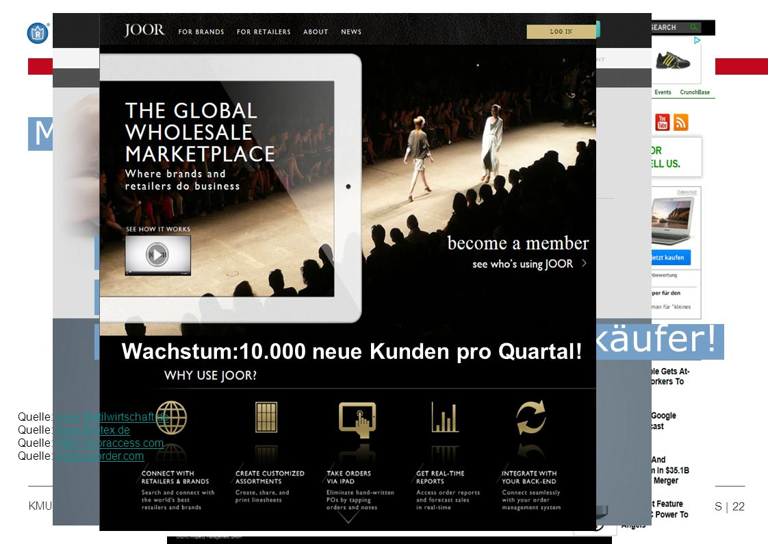 Märkte in Bewegung! Modegroßhandel S | 22 KMU & Online-B2B-Handel | 05.09.2013 | © GKS Handelssysteme GmbH 10.000 neue Kunden in den letzten 3 Monaten