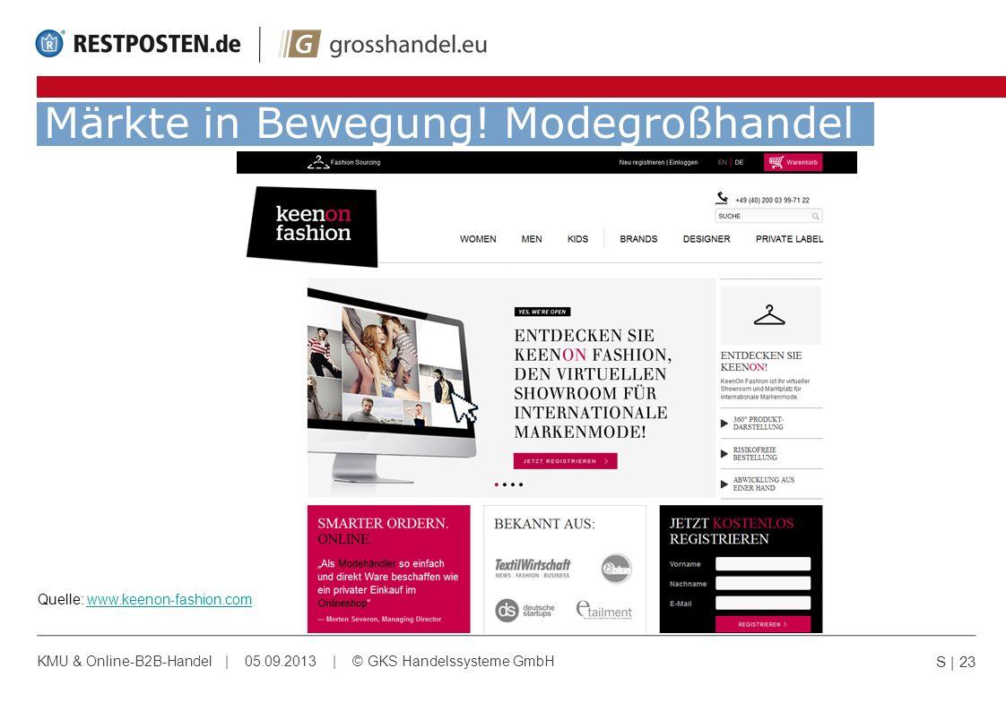 Märkte in Bewegung! Modegroßhandel S | 23 KMU & Online-B2B-Handel | 05.09.2013 | © GKS Handelssysteme GmbH Quelle: www.keenon-fashion.comwww.keenon-fa