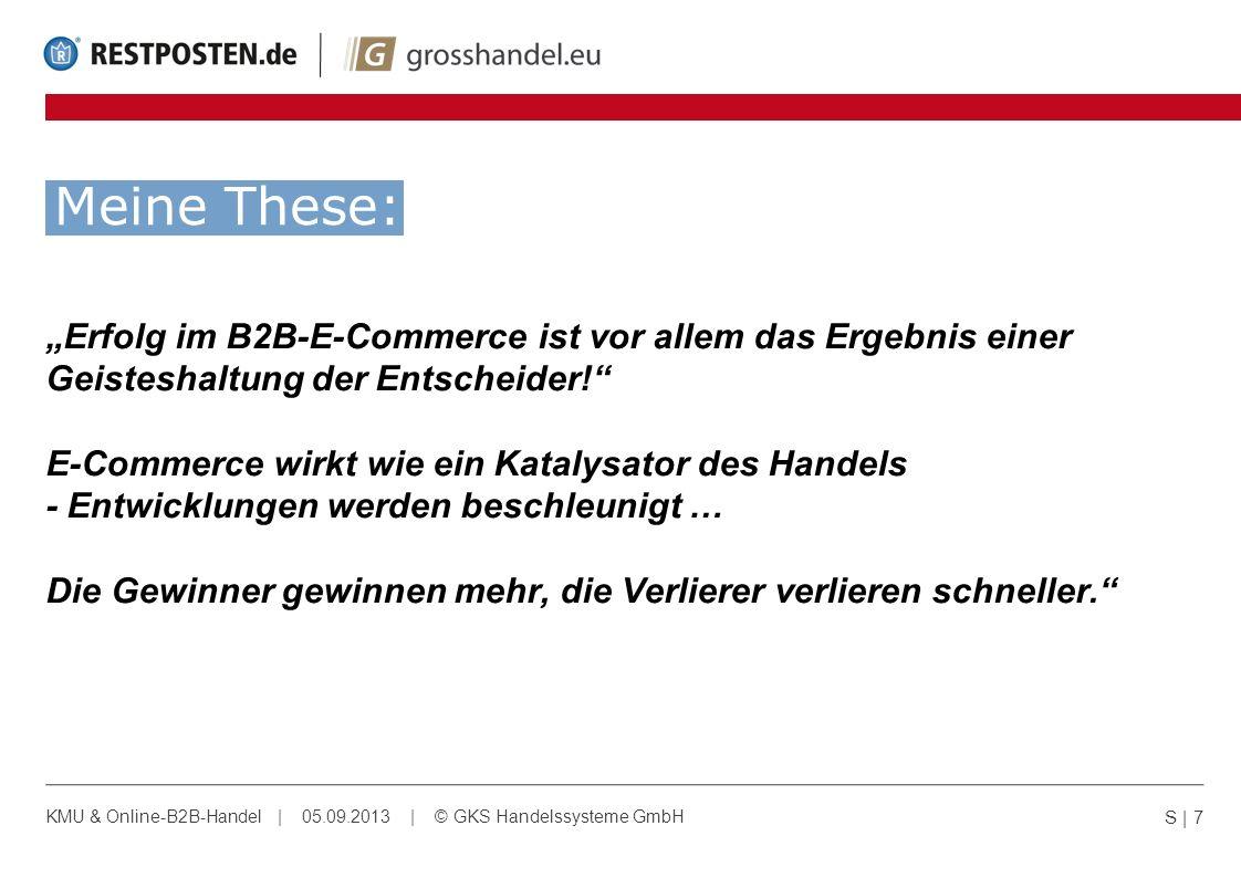 Meine These: Erfolg im B2B-E-Commerce ist vor allem das Ergebnis einer Geisteshaltung der Entscheider! E-Commerce wirkt wie ein Katalysator des Handel