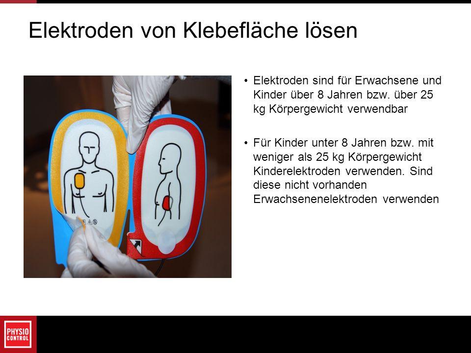 Elektroden von Klebefläche lösen Elektroden sind für Erwachsene und Kinder über 8 Jahren bzw. über 25 kg Körpergewicht verwendbar Für Kinder unter 8 J