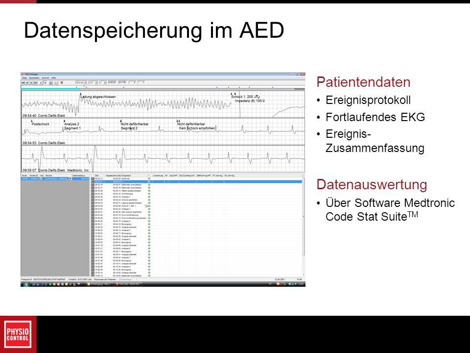 Datenspeicherung im AED Patientendaten Ereignisprotokoll Fortlaufendes EKG Ereignis- Zusammenfassung Datenauswertung Über Software Medtronic Code Stat