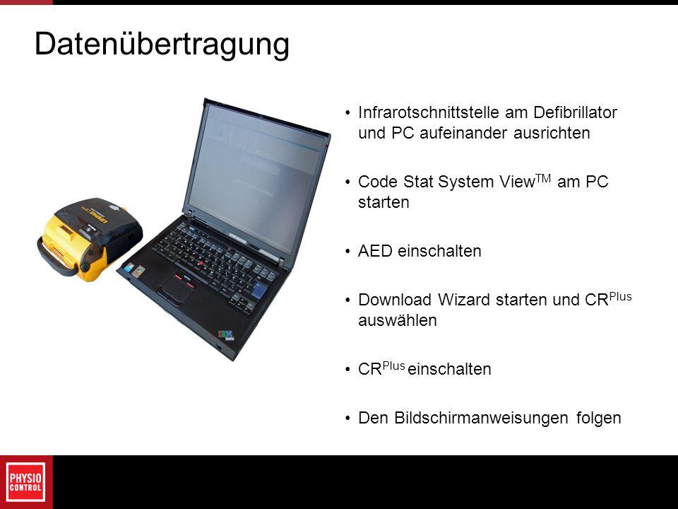 Datenübertragung Infrarotschnittstelle am Defibrillator und PC aufeinander ausrichten Code Stat System View TM am PC starten AED einschalten Download