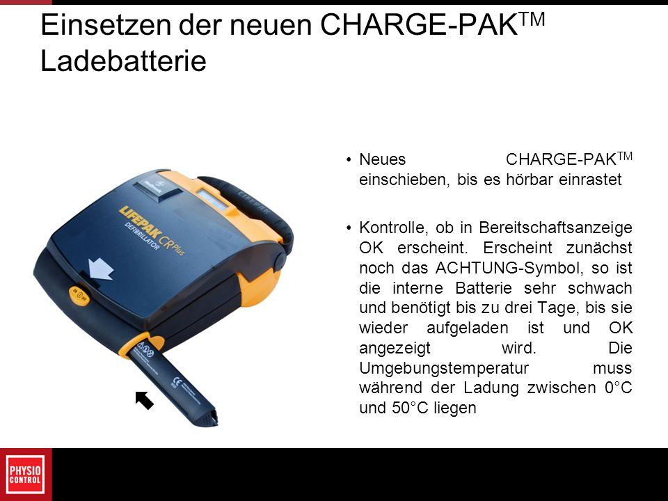 Einsetzen der neuen CHARGE-PAK TM Ladebatterie Neues CHARGE-PAK TM einschieben, bis es hörbar einrastet Kontrolle, ob in Bereitschaftsanzeige OK ersch