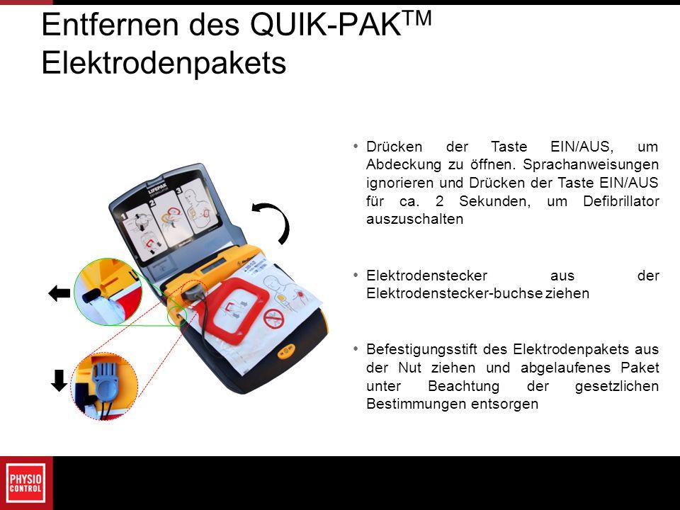 Entfernen des QUIK-PAK TM Elektrodenpakets Drücken der Taste EIN/AUS, um Abdeckung zu öffnen. Sprachanweisungen ignorieren und Drücken der Taste EIN/A