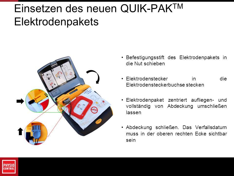 Einsetzen des neuen QUIK-PAK TM Elektrodenpakets Befestigungsstift des Elektrodenpakets in die Nut schieben Elektrodenstecker in die Elektrodenstecker