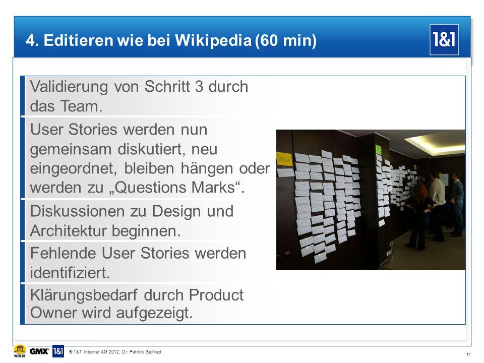 Validierung von Schritt 3 durch das Team. User Stories werden nun gemeinsam diskutiert, neu eingeordnet, bleiben hängen oder werden zu Questions Marks