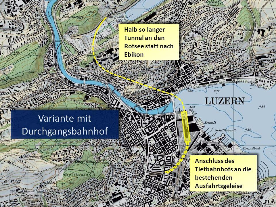 Anschluss des Tiefbahnhofs an die bestehenden Ausfahrtsgeleise Halb so langer Tunnel an den Rotsee statt nach Ebikon Variante mit Durchgangsbahnhof