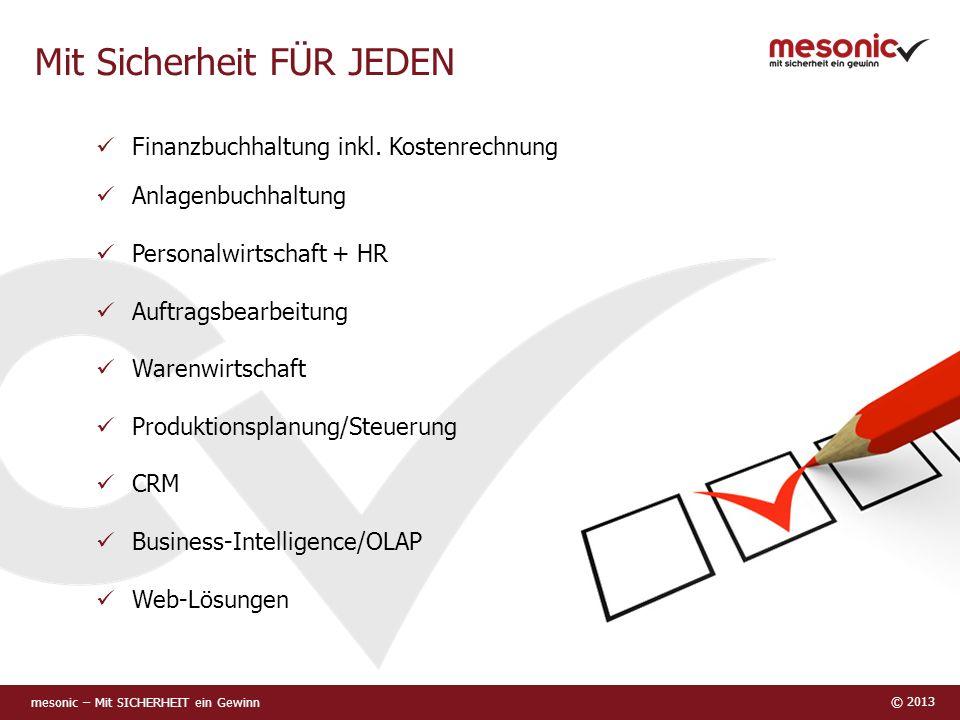 mesonic – Mit SICHERHEIT ein Gewinn © 2013 Mit Sicherheit FÜR JEDEN Finanzbuchhaltung inkl.