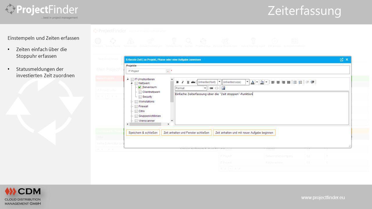 www.projectfinder.eu Zeiterfassung Einstempeln und Zeiten erfassen Zeiten einfach über die Stoppuhr erfassen Statusmeldungen der investierten Zeit zuo