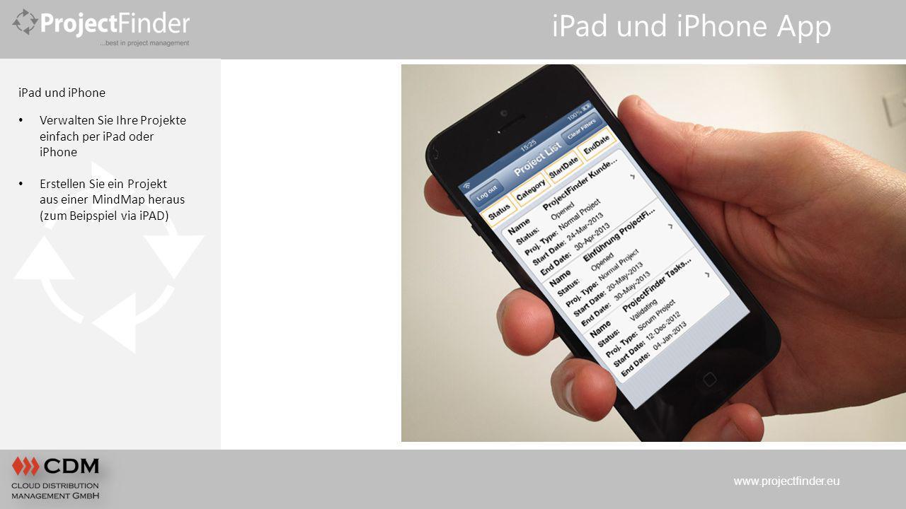 www.projectfinder.eu iPad und iPhone App iPad und iPhone Verwalten Sie Ihre Projekte einfach per iPad oder iPhone Erstellen Sie ein Projekt aus einer