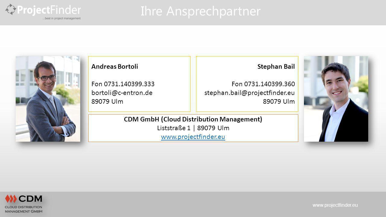 www.projectfinder.eu Andreas Bortoli Fon 0731.140399.333 bortoli@c-entron.de 89079 Ulm Stephan Bail Fon 0731.140399.360 stephan.bail@projectfinder.eu