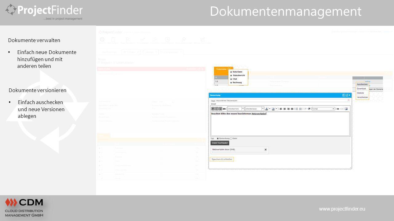 www.projectfinder.eu Dokumentenmanagement Dokumente verwalten Einfach neue Dokumente hinzufügen und mit anderen teilen Dokumente versionieren Einfach