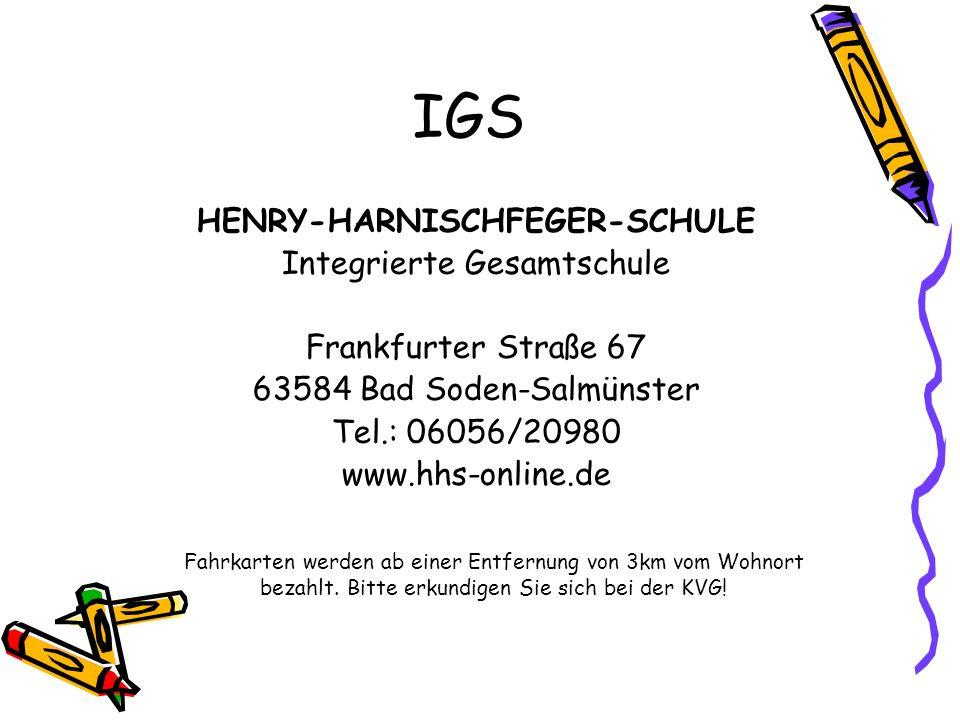IGS HENRY-HARNISCHFEGER-SCHULE Integrierte Gesamtschule Frankfurter Straße 67 63584 Bad Soden-Salmünster Tel.: 06056/20980 www.hhs-online.de Fahrkarte